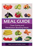 img - for Meal Guide: Clean Eating and Metabolism Boosting Meals book / textbook / text book