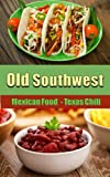 Old Southwest Mexican Chili Recipes - Home style Mexican Food - Texas Chili - Quick & Easy Mexican Chile Recipes