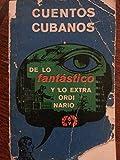 img - for Cuentos Cubanos De Lo Fantastico a Lo Extraordinario,primera Edicion 1968. book / textbook / text book