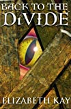 img - for Back to the Divide by Elizabeth Kay (3-Apr-2006) Paperback book / textbook / text book