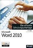 Microsoft Word 2010 - Die offizielle Schulungsunterlage (77-881)