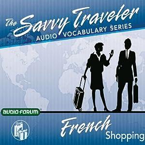 Savvy Traveler French Shopping Speech