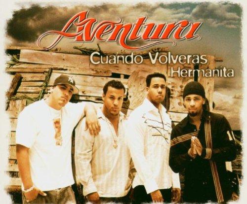 Aventura - Cuando Volveras/Hermanita - Zortam Music