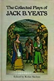 The Collected Plays of Jack B. Yeats (0436468204) by Jack B. Yeats