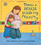 Giles Andreae There's A House Inside My Mummy