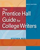 img - for The Prentice Hall Guide for College Writers (9th Edition) book / textbook / text book