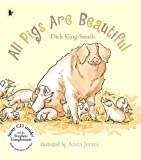All Pigs Are Beautiful (Nature Storybooks) Dick King-Smith