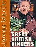 James Martin James Martin's Great British Dinners by Martin, James (2010)