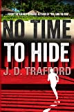 img - for No Time To Hide: A Legal Thriller Featuring Michael Collins, Book 3 book / textbook / text book