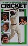 Coaching Tips from the Stars: Cricket (0099726505) by Scott, David