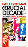 Crucial Decade and After: America 1945-1960 (0394701836) by Goldman, Eric F.