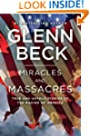 Miracles and Massacres: True and Unto...