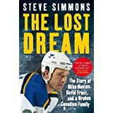 The Lost Dream: The Story of Mike Danton, David Frost, and a Broken Canadian Familyby Steve Simmons