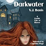 Darkwater: A Gothic Tale of Horror | V. J. Banis