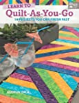 Learn to Quilt-As-You-Go: 14 Projects...
