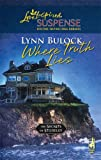 img - for By Lynn Bulock Where Truth Lies (The Secrets of Stoneley, Book 6) (Steeple Hill Love Inspired Suspense #56) (1st First Edition) [Mass Market Paperback] book / textbook / text book