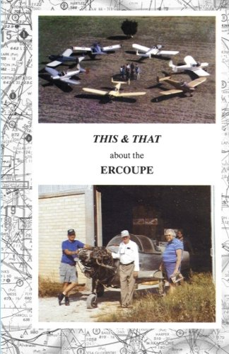 "This & That about the Ercoupe: This is a rewrite   and much improved 2011 color edition of ""This & That about the Ercoupe"" first published in 1992"