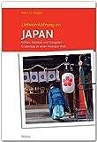 Liebeserklärung an JAPAN - Götter, Geishas und Gangster - Erlebnisse in einer fremden Welt - STÜRTZ Verlag