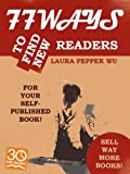 img - for 77 Ways to Find New Readers for Your Self Published Book! book / textbook / text book