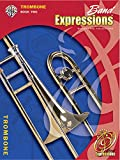 img - for Band Expressions, Book Two Student Edition: Trombone, Book & CD (Expressions Music Curriculum(tm)) book / textbook / text book