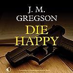 Die Happy: A Lambert and Hook Mystery | J. M. Gregson