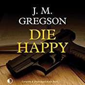 Die Happy: A Lambert and Hook Mystery | J. M. Gregson