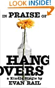 In Praise of Hangovers (Kindle Single)
