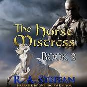 The Horse Mistress, Book 2 | R. A. Steffan