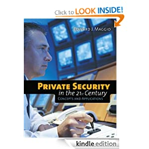 Private Security in the 21st Century: Concepts and Applications Edward J. Maggio