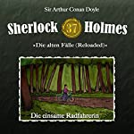 Die einsame Radfahrerin (Sherlock Holmes - Die alten Fälle 37 [Reloaded]) | Arthur Conan Doyle