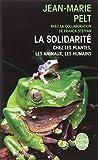 La Solidarité chez les plantes, les animaux, les humains