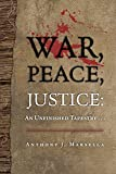 img - for War, Peace, Justice: An Unfinished Tapestry . . . book / textbook / text book