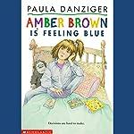 Amber Brown Is Feeling Blue | Paula Danziger