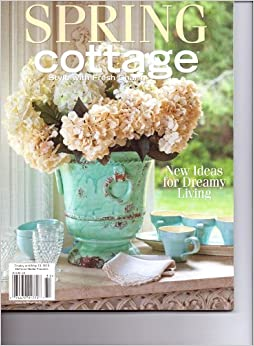 Spring cottage magazine new ideas for dreamy living Spring cottage magazine