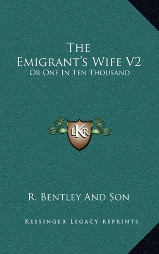The Emigrant's Wife V2: Or One in Ten Thousand