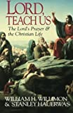img - for Lord, Teach Us: The Lord's Prayer & the Christian Life book / textbook / text book