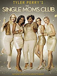 Tyler Perry\'s Single Moms Club