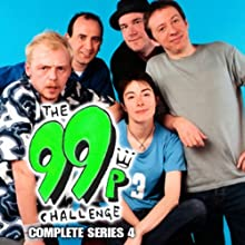 The 99p Challenge: Complete Series 4  by BBC Audiobooks Narrated by Simon Pegg, Sue Perkins, Peter Serafinowicz, Armando Iannucci, Bill Bailey, Nick Frost, Peter Baynham, Sean Lock, Marcus Brig