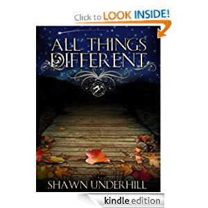 FREE KINDLE BOOK:  All Things Different, by Shawn Underhill. Publication Date: June 26, 2012