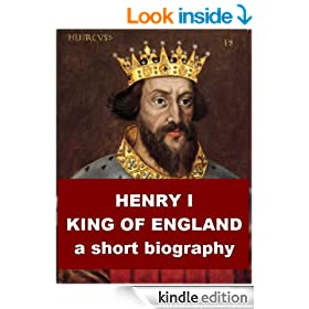 Henry I, King of England - A Short Biography
