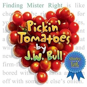 Pickin' Tomatoes | [J. W. Bull]