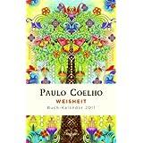 """Weisheit - Buch-Kalender 2011von """"Paulo Coelho"""""""