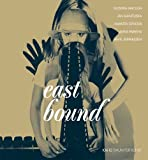 East Bound (English and German Edition) (386678404X) by Schnetkamp, Monika