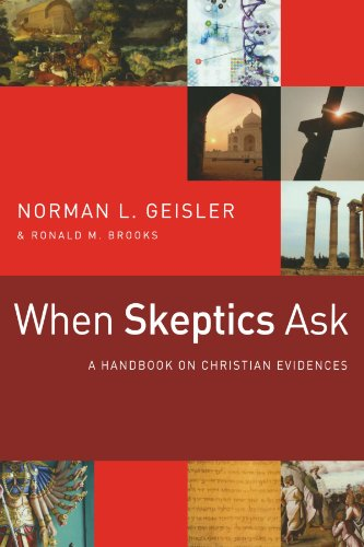 When Skeptics Ask: A Handbook on Christian Evidences