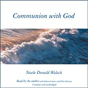 Communion with God | [Neale Donald Walsch]