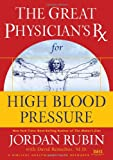 GPRX for High Blood Pressure (Great Physician's Rx Series) (0785219226) by Rubin, Jordan