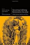 Olivia S. Mitchell Securing Lifelong Retirement Income: Global Annuity Markets and Policy (Pensions Research Council)