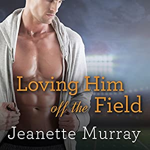 Loving Him off the Field Audiobook