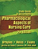 img - for Pharmacological Aspects of Nursing Care (Study Guide) book / textbook / text book