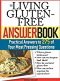 The Living GlutenFree Answer Book Answers to 275
